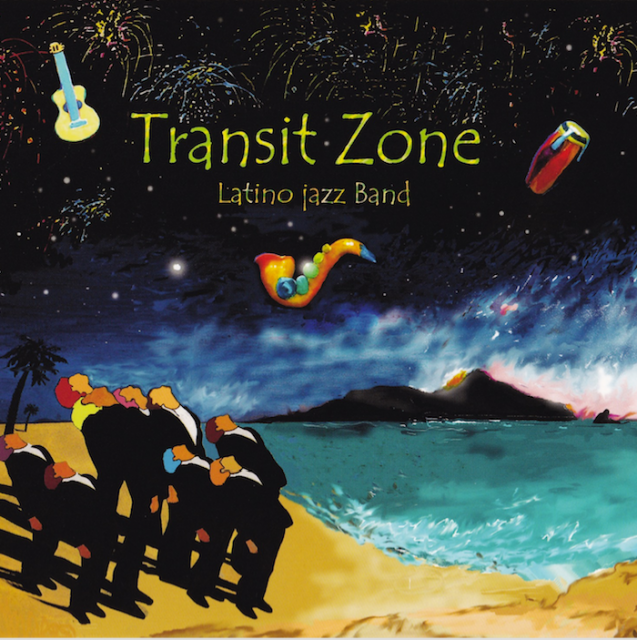 Transit Zone latino jazz band Album Rapaz